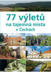 77 vyletu na tajemna mista v cechach